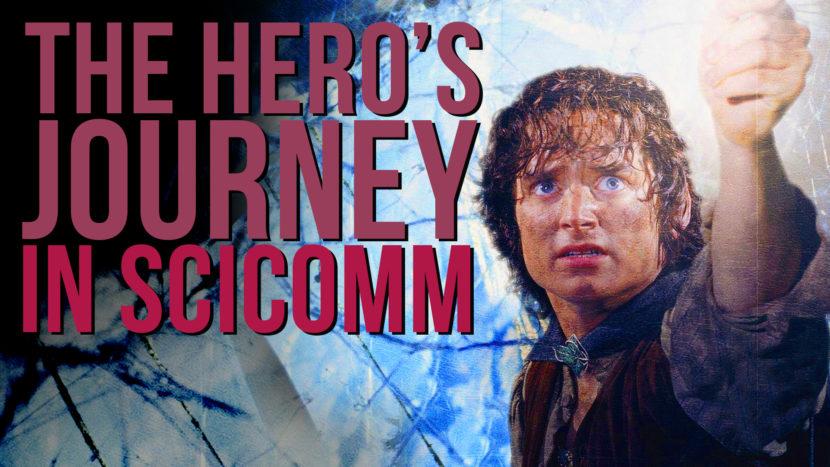 The Hero's Journey in SciComm.